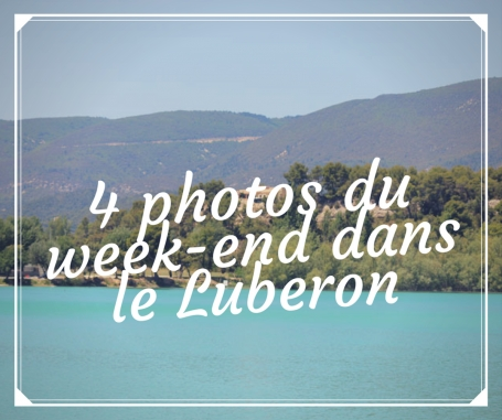 4 photos du week-end dans le Luberon