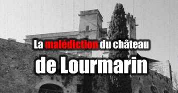 La malédiction du chateau de Lourmarin