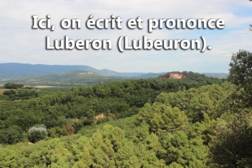 La prononciation/écriture de Luberon